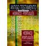 Antigo Testamento Interlinear Hebraico português Volume 3