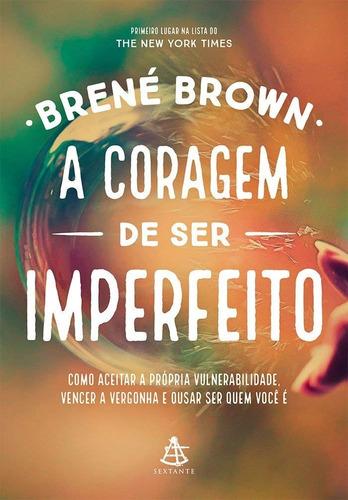 Livro  A Coragem De Ser Imperfeito -  Brene Brown - Novo
