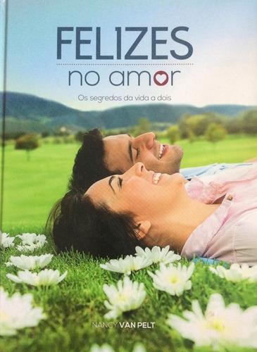 Felizes No Amor - Os Segredos Da Vida A Dois