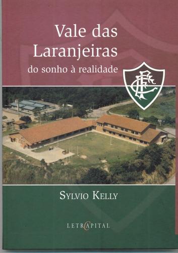 Novo Livro Do Fluminense Vale Das Laranjeiras Sylvio Kelly