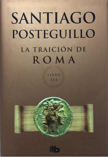 La Traición De Roma. Santiago Posteguillo. Tapas Duras Nuevo