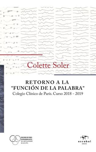 Retorno A La  Función De La Palabra - Colette Soler