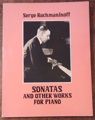 Rachmaninoff Sonatas And Other Works For Piano Dover