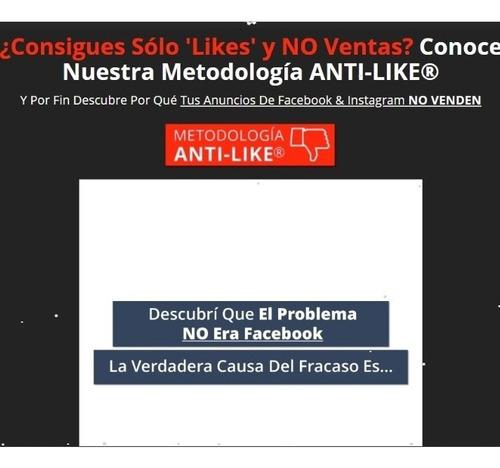 Anti-like Consigue Clientes Y Ventas Con Facebook & Instagra