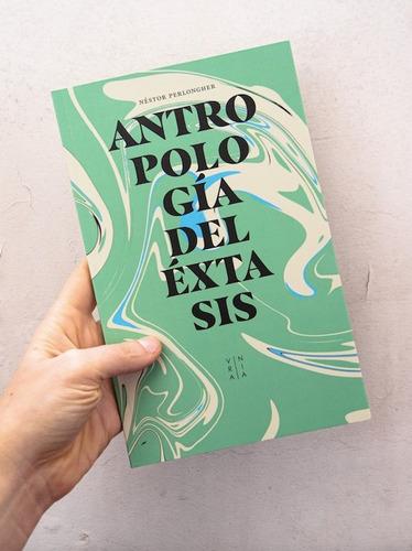 Antropología Del Éxtasis, Néstor Perlongher