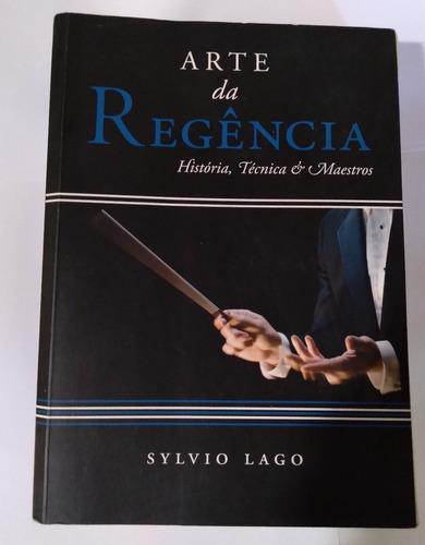 A Arte Da Regência - História, Técnica E Maestros
