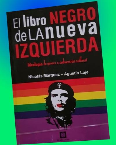 El Libro Negro De La Nueva Izquierda- Nicolás Márquez- Agus.