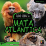 Livro Biomas Do Brasil Tudo Sobre A Mata Atlantica
