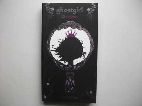 Ghostgirl - El Regreso - Tonya Hurley - Alfaguara