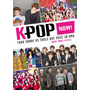 K Pop Now Astral Cultural