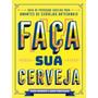 Livro Guia De Produção Caseira Amantes Cervejas Artesanais