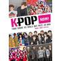 Livro K pop Now! Tudo Sobre Os Idols Que Você Já Ama Novo