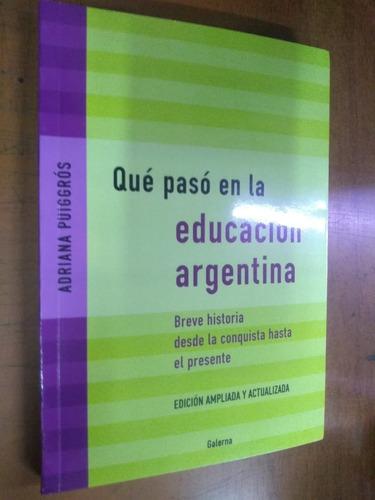 Que Paso En La Educacion  Argentina Puiggros Libreria Merlin