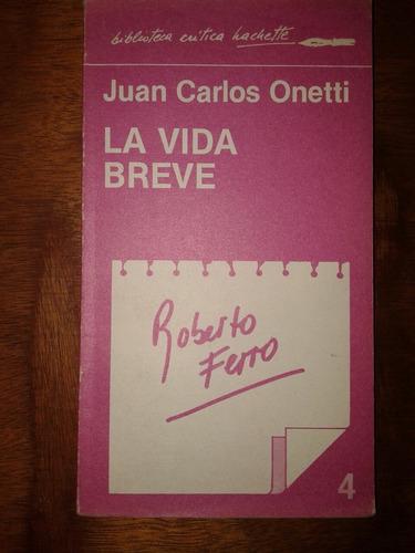Juan Carlos Onetti La Vida Breve. Roberto Ferro