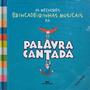As Melhores Brincadeirinhas Musicais Da Palavra Cantada Dvd