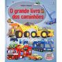 Livros Infantis Caminhões; O Grande Livro Dos Editora U