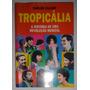 Tropicália Hist Revolução Musical Livro Usado Carlos Calado