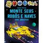 Livros Infantis Monte Seus Robôs E Naves Com Adesivos E