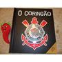 Livro Corinthians O Coringão 3d Pop Up (loja Do Zé)