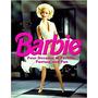 Livro Barbie: Four Decades Of Fashion, Fantasy, And Fun