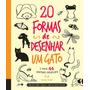 Livros Infantis 20 Formas De Desenhar Um Gato E Mais 44 An