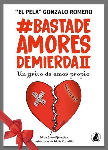 Basta De Amores De Mierda 2 - Libro