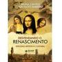 Livro Desvendando O Renascimento Bruna Cantele