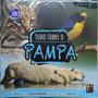Livro Tudo Sobre O Pampa: Biomas Do Editora Pé Da Letr