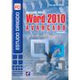 Livro Microsoft Office Word 2010: Avançado