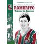 Novo Livro Fluminense Romerito: Tricolor De Corazón