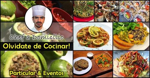 Chef   Cocinero A Domicilio, Eventos Y Particulares $210/hr