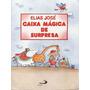 Livro Caixa Mágica De Surpresa José, Elias
