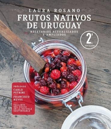 Frutos Nativos De Uruguay - Laura  Rosano