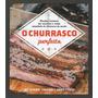 Livros Família Churrasco Perfeito, O Editora Quarto