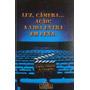 Livro Luz Câmera Ação Vida Entra Em Cena
