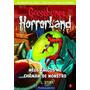 Goosebumps Horrorland 7 Meus Amigos Me Chamam De Monstro