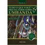Tudo O Que Você Precisa Saber Sobre Umbanda Vol. 2