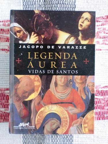 Legenda Áurea - Vidas De Santos - Jacopo De Varazze