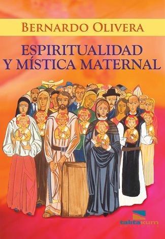 Espiritualidad Y Mística Maternal