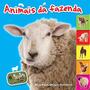 Livros Infantis Animais Da Fazenda: Veja Meus Amigos Fofin