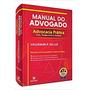 Manual Do Advogado: Advocacia Prática Civil, Trabalhista...