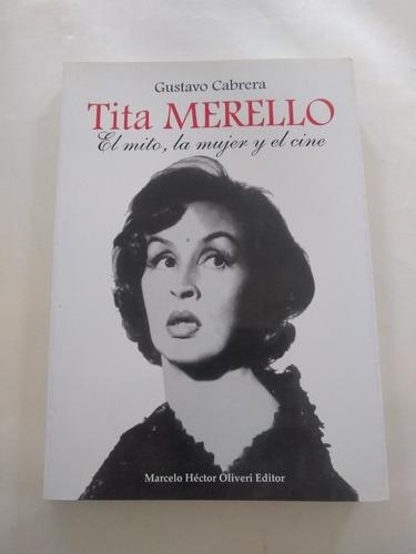 Tita Merello El Mito La Mujer Y El Cine Gustavo Cabrera