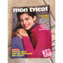 Revista Mon Tricot 140 Crochê Jacquard Bordado Blusas E333