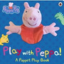 Peppa Pig Play With Peppa! A Puppet Play Book