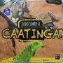 Livro Tudo Sobre A Caatinga Biomas Editora Pé Da Letr