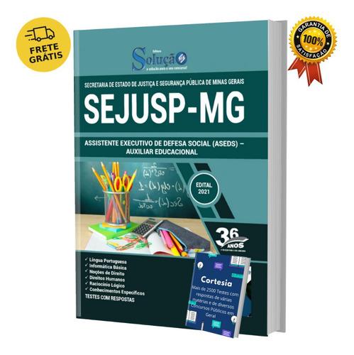 Apostila Auxiliar Educacional Sejusp Mg (aseds)