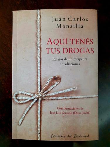 Libro  Aquí Tenes Tus Drogas