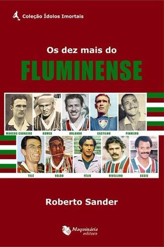 Novo Livro Os Dez Mais Do Fluminense Coleção Ídolos