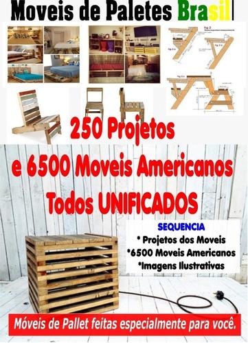 250 Projetos Moveis De Paletes Como Fazer + 6500 Projetos  U
