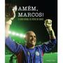 Livro Amém Marcos! O Livro Oficial De Fotos (loja Do Zé)